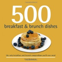 500 Breakfast and Brunch Dishes (500 Cooking Series (Sellers)) (500 Series Cookbooks):Amazon:Books