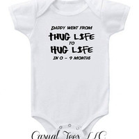 Daddy Went From Thug Life to Hug Life Funny Baby Baby Bodysuit One Piece or Toddler Tee
