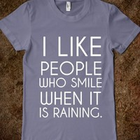 Supermarket: I Like People Who Smile When It's Raining from Glamfoxx Shirts