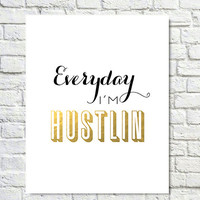 Typography Print, Gold Black, Hustlin, Inspirational, Motivation Poster, Classic, Song Lyric, Office Decor, Wall Decor - Hustlin (8x10)