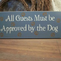 All Guests Must be Approved by the Dog Funny Pet Sign | CountryWorkshop - Folk Art & Primitives on ArtFire