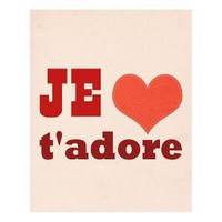 Je T'Adore I Adore You 8 x 10 Archival Print by LoveSugar