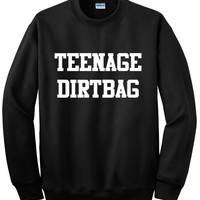 TEENAGE DIRTBAG Crewneck