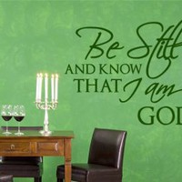 Be still and know that I am God Wall Decal Quote