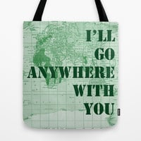 I'll Go Anywhere With You Tote Bag by Catherine Holcombe