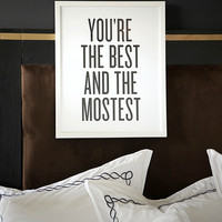 You're the Best & Mostest Print