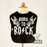Born to Rock Bib Cool Metal Rock Music Bib For infants babies Chemical free inks for child safety Baby rock bib