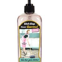 BITCH SLAP THOSE GERMS HAND SOAP