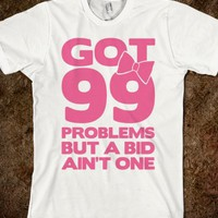 Got 99 Problems But A Bid Ain't One