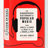 The Biographical Dictionary of Popular Music By Dylan Jones  - Urban Outfitters