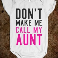 DON'T MAKE ME CALL MY AUNT BABY ONE PIECE