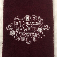 I'm Dreaming of a White Christmas Burgundy Bath or Kitchen  Hand Towel