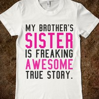MY BROTHER'S SISTER IS FREAKING AWESOME TRUE STORY FITTED TEE (BLACK PINK)