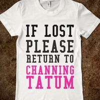Supermarket: If Lost Please Return To Channing Tatum from Glamfoxx Shirts