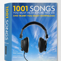 1001 Songs You Must Hear Before You Die: And 10,001 You Must Download By Robert Dimery  - Urban Outfitters