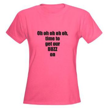 Oh Oh Oh Oh Oh, Time To Get Our BUZZ On T-Shirt> Oh oh oh oh oh, time to get our BUZZ on> Twisted Twang