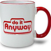 """Do It Anyway"" ceramic mug"