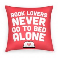 Book Lovers Never Go To Bed Alone Pillow