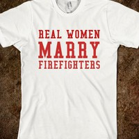 REAL WOMEN MARRY FIREFIGHTERS