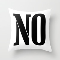 NO Throw Pillow by RQ Designs (Retro Quotes)