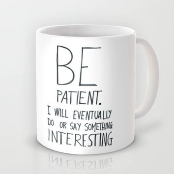 Be patient. Mug by Villaraco