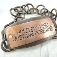 Hold My Hand Just One More Time, Mixed metals Copper and Brass, Hand stamped Jewelry