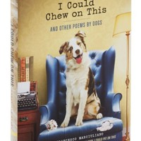 I Could Chew on This and Other Poems by Dogs - Whimsical & Unique Gift Ideas for the Coolest Gift Givers