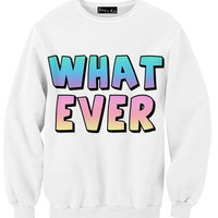 Whatever Sweatshirt | Yotta Kilo