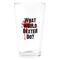 What would Dexter Do Blood Splatter Drinking Glass