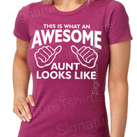 This is what an Awesome Aunt Looks like tshirt shirt T-shirt ladies womens tshirt Gift for Auntie shirt aunt to be T shirt baby announcement