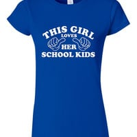 This GIRL Loves Her SCHOOL KIDS Great Printed Shirt For Teachers Awesome Gift for Teach Xmas Shirt For Womans Girls Junior Fit Sexy Fit T Sh