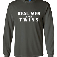 Real Men Make Twins Printed Long Sleeve T Shirt Great Shirt For Fathers To Be New Fathers Twins Shirt Great Tee