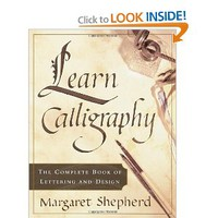 Learn Calligraphy: The Complete Book of Lettering and Design [Paperback]