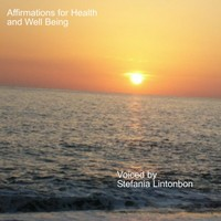♫ Affirmations for Health and Well Being - Stefania Lintonbon. Listen @cdbaby