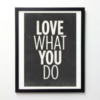 Inspirational Quotes poster - Love What You Do - Retro-style typography poster A3