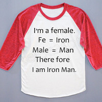 I'm A Female. Therefore I Am Iron Man. Iron Man Shirt Text Shirt Baseball Tee Red Sleeve Tee Shirt Women T-Shirt Unisex T-Shirt Size S,M,L
