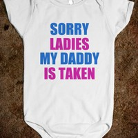 SORRY LADIES MY DADDY IS TAKEN - BABY ONSIE