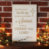 Christmas Sign For Unto You is Born This Day a Saviour Wood Wall Decor