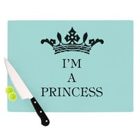 "Louise Machado ""Im a Princess"" Cutting Board 