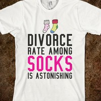 DIVORCE RATE AMONG SOCKS IS ASTONISHING T-SHIRT