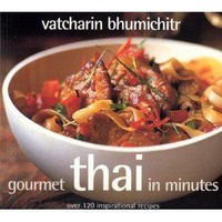 Gourmet Thai In Minutes: Over 120 Inspirational Recipes [Paperback]