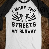 I Make The Streets My Runway