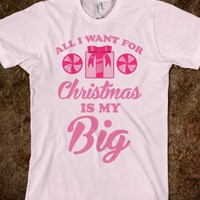 All I Want For Christmas Is My Big