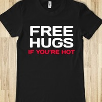 FREE HUGS IF YOU'RE HOT FITTED DARK T-SHIRT