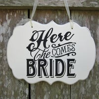 "Ready to Ship Wedding Sign Hand Painted Wooden Shabby Chic Flower Girl / Ring Bearer Sign, ""Here Comes The Bride"""