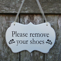 "Hand Painted Wooden Shabby Chic Sign ""Please remove your shoes"""