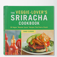 The Veggie Lover's Sriracha Cookbook By Randy Clemens - Urban Outfitters