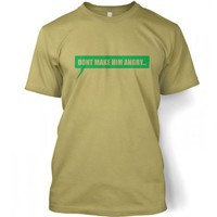 Something Geeky PP - Dont Make Him Angry Tshirt Inspired By The Hulk  The Avengers