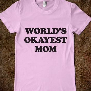 World's Okayest Mom-Female Light Pink T-Shirt
