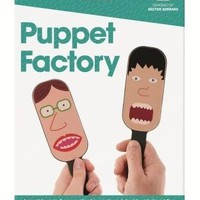 Puppet Factory - Make Your Own Puppets